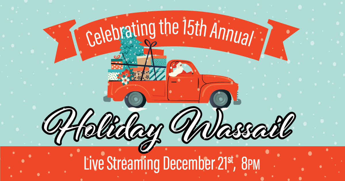 The 15th Annual Holiday Wassail