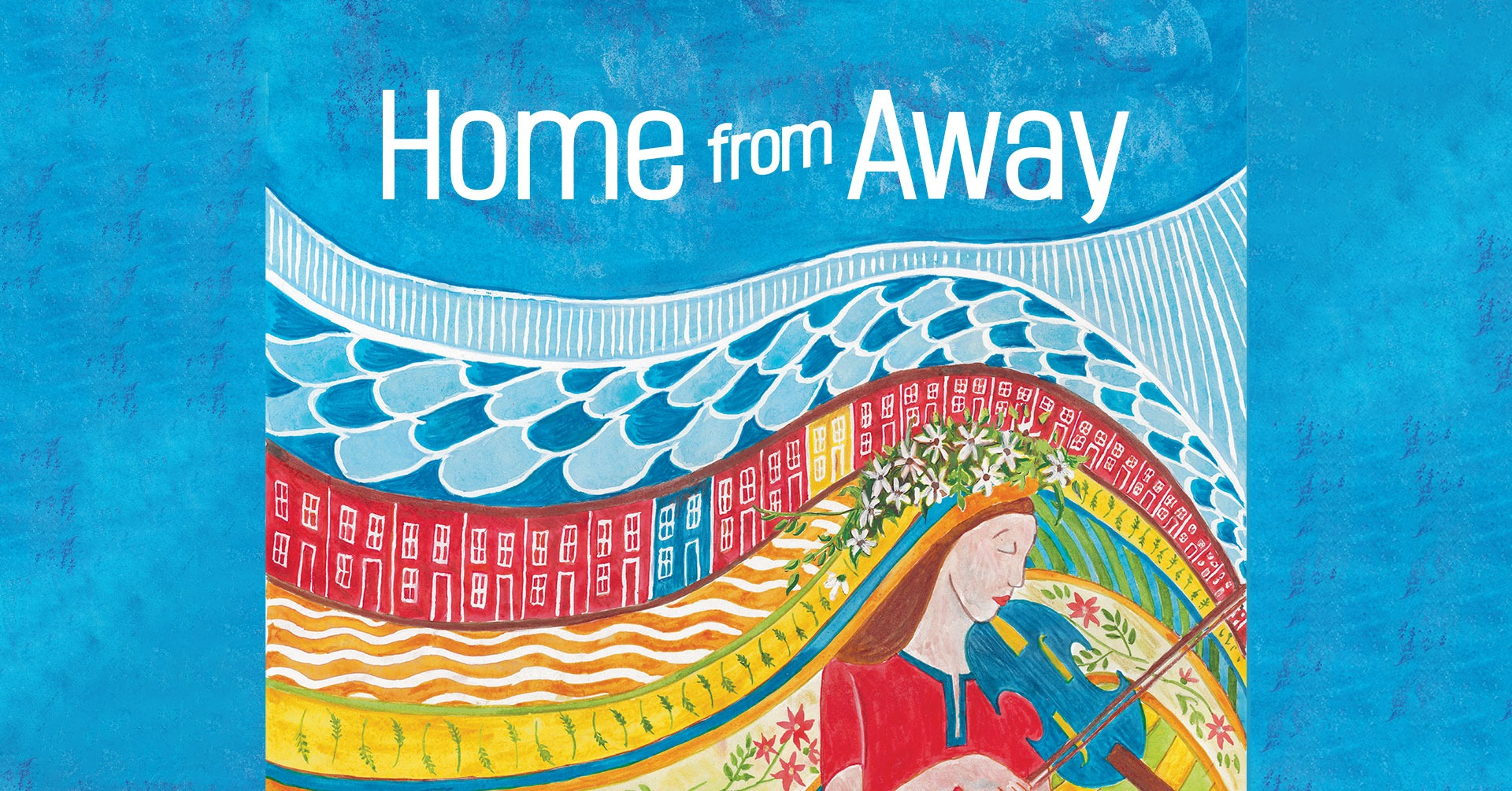 """""""Home From Away"""" (Book Launch Special!)"""