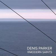 Denis Parker & the Modern Saints